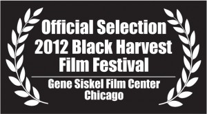 The Curators of Dixon School was a selection for the 2012 Black Harvest Film Festival at the Gene Siskel Film Center in Chicago